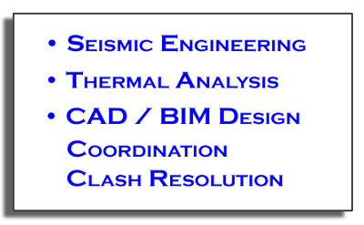 Seismic Engineering, Thermal Analysis, CAD BIM Design, Coordination and Clash Resolution