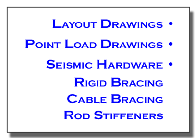 Seismic Hardware, Point Load Drawings, Rigid Bracing, Cable Bracing, Rod Stiffeners